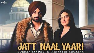 Jatt Naal Yaari – Jordan Sandhu Ft Himanshi Khurana Video HD