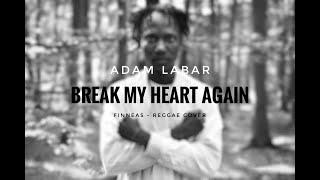 Adam Labar - FINNEAS - Break My Heart Again   Reggae Cover By Adam Labar