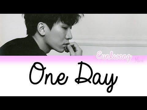SEO EUNKWANG (서은광) (BTOB) - 이제 겨우 하루 (ONE DAY) Lyrics (ENG/ROM/HAN)