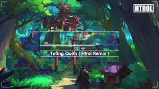 Tướng Quân ( Htrol Remix ft Nhật Phong ) EDM Version | Nhạc gây nghiện 2019 | Nhạc 8D