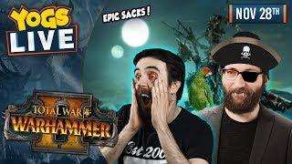 EPIC SACKS! - Total War: Warhammer II w/ Ben & Tom - 28th November 2018