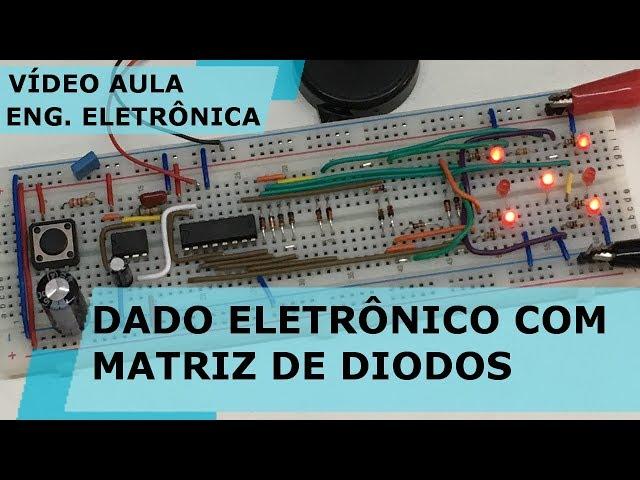 DADO ELETRÔNICO COM MATRIZ DE DIODOS | Vídeo Aula #209