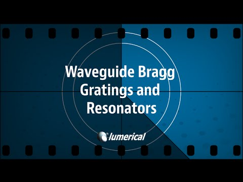 Waveguide Bragg Gratings and Resonators - Webinar Preview