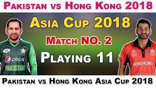 LIVE : Asia Cup 2018 PAK vs HK | Afghanistan, Bangladesh, India, Pakistan, Sri Lanka, Hong Kong