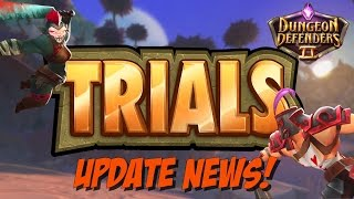 DD2 Trials End Game Update - Info, Suggestions, and a Prophecy!