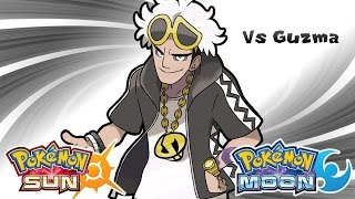 Pokemon Sun & Moon -  Team Skull Leader Guzma Battle Music (HQ)