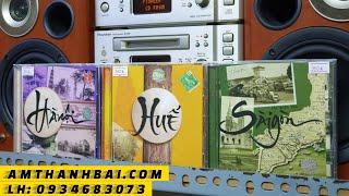 """Bộ 3 CD Tuyệt phẩm """"Hà Nội - Huế - Sài Gòn"""" Thúy Nga phát hành - Yến Âm Thanh Bãi - LH: 0934683073"""