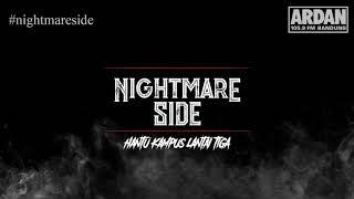 Hantu Kampus Lantai Tiga [NIGHTMARE SIDE OFFICIAL] - ARDAN RADIO