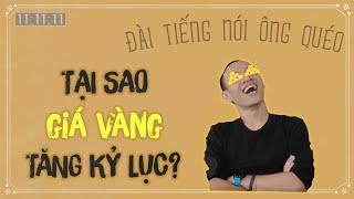 Có nên ĐẦU TƯ VÀNG ở thời điểm này? | Nguyễn Hữu Trí | Đài tiếng nói ông Quéo #20