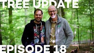 Tree Update Episode 18