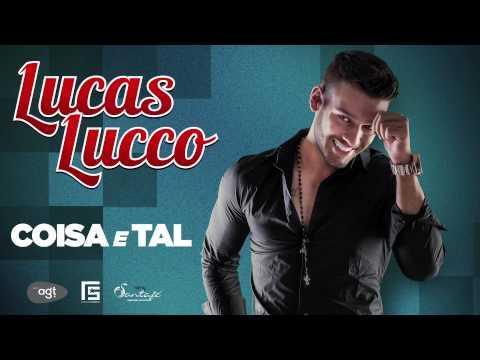 Baixar Lucas Lucco - Coisa e Tal (Lançamento 2013)