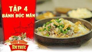 Thiên đường ẩm thực 3   Tập 4: Bánh đúc mặn   Bánh Việt