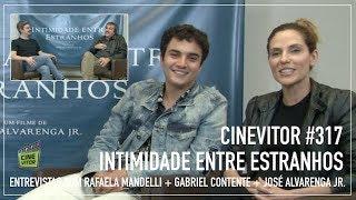 CINEVITOR #317: Gabriel Contente + Rafaela Mandelli + diretor | Intimidade Entre Estranhos