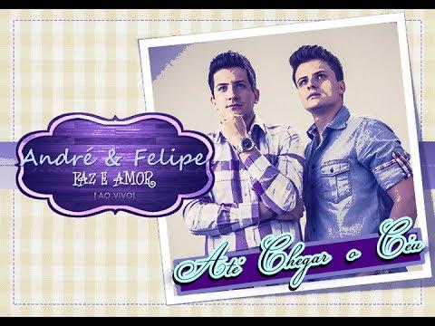 Baixar André e Felipe - Até Chegar Ao Céu (CD Paz e Amor) - 2013