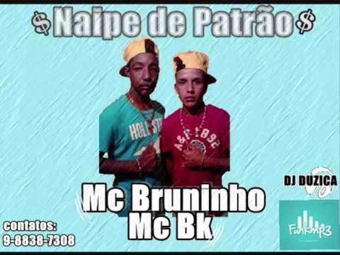 Baixar MC BK E BRUNINHO   NAIPE DE PATRAO   DJ DUZICA