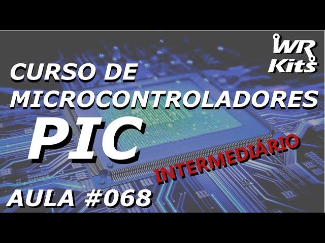 INTERRUPÇÃO COM USART | Curso de PIC #068