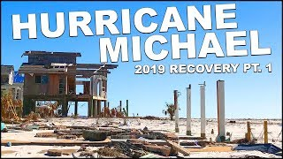Mexico Beach Florida - HURRICANE MICHAEL Recovery 2019 - PT 1