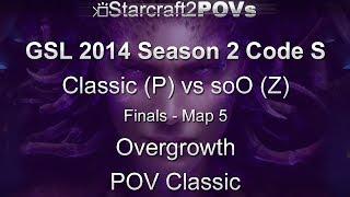 SC2 HotS - GSL 2014 S2 Code S - Classic vs soO - Finals - Map 5 - Overgrowth - Classic