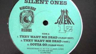 Silent Ones - They Want Me Dead