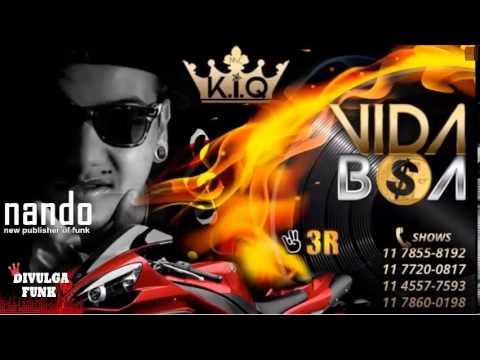 Baixar MC K.I.Q - Vida Boa - Música nova 2014 (DIVULGA FUNK)