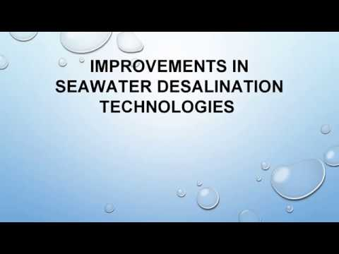 Improvements in seawater desalination technologies