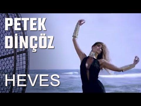 Petek Dinçöz - Heves