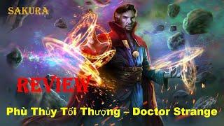 REVIEW PHIM PHÙ THỦY TỐI THƯỢNG || DOCTOR STRANGE || SAKURA REVIEW