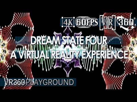 Dream State Four : A Virtual Reality Experience by VR360 Playground