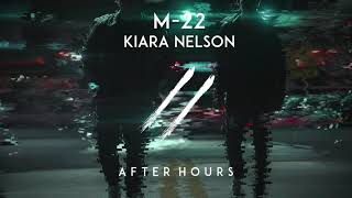 M-22 & Kiara Nelson - After Hours (Extended Mix)