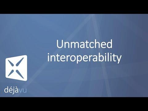 DéjàVu X3 - Unmatched interoperability