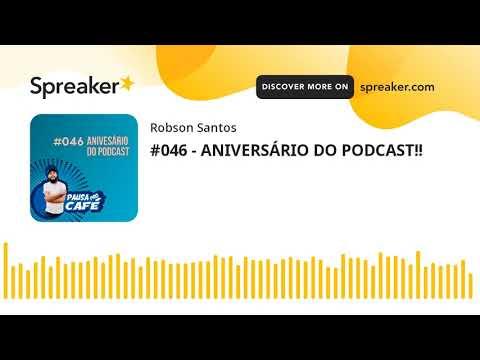 #046 - ANIVERSÁRIO DO PODCAST!! (made with Spreaker)