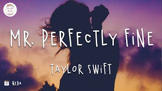 Taylor Swift - Mr. Perfectly Fine (Lyric Video)