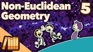 The History of Non-Euclidian Geometry - The World We Know - Extra History - #5