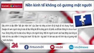 NỀN KINH TẾ KHÔNG MẶT NGƯỜI - Tin Tức VTV24