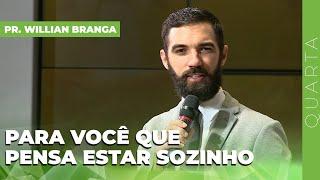 17/02/21 - PARA VOCÊ QUE PENSA ESTAR SOZINHO | Pr. Willian Branga