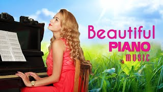 Top 50 Beautiful Piano Love Songs Music - Peaceful Relaxation Meditation Focus Reading Tranquility