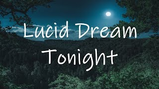 Lucid Dreaming Guided meditation - Experience your dream Tonight