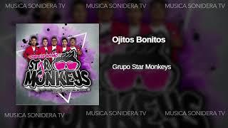 Ojitos Bonitos Grupo Star Monkeys (2020 ESTRENO) Limpia AUDIO HQ