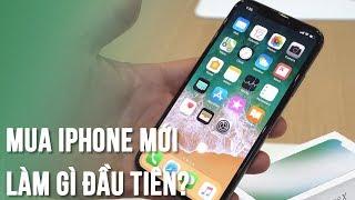 Những điều cần làm khi mới mua iPhone