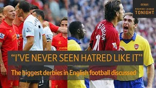 What was it like to play in some of the biggest derbies in England? Premier League Tonight