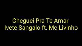 Ivete Sangalo Ft. MC Livinho - Cheguei Pra Te Amar (Letra)