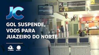 Gol suspende, temporariamente, os voos para Juazeiro do Norte