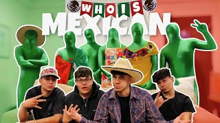 5 Fake Mexicans vs 1 Real Mexican   Guess the Liar