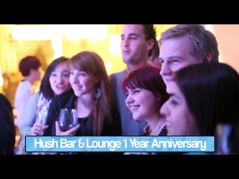 Hush Bar & Lounge 1 Year Anniversary