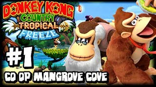 Donkey Kong Country Tropical Freeze (1080p) Part 1 Co Op - World 1 Mangrove Cove (1/2)