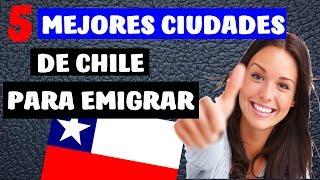 ✔ 5 Mejores Ciudades de Chile para Emigrar y Vivir