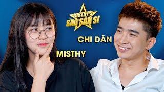MISTHY'S SAO SÂN SI - MISTHY x CHI DÂN - TẬP 4
