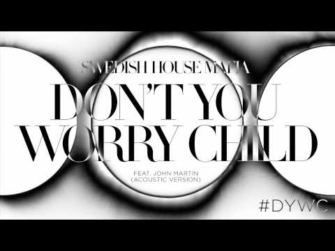 Baixar Swedish House Mafia - Don't You Worry Child Ft John Martin (Acoustic Version)