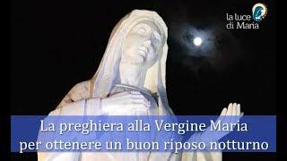 La meravigliosa preghiera a Maria Vergine per un buon riposo notturno