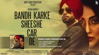 Bandh Karke Sheeshe Car De – Jordan Sandhu